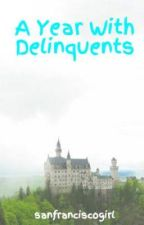 A Year With Delinquents by sanfranciscogirl