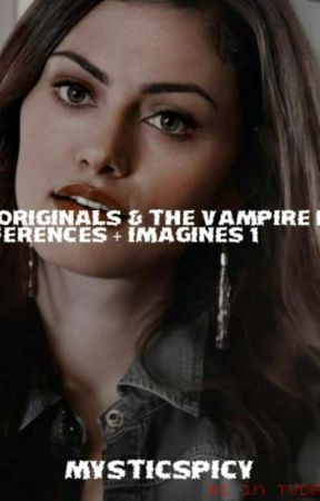 The Originals The Vampire Diaries Preferences Imagines They
