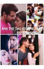 And The Two Became One by Madhumitha14