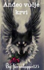 Anđeo vučje krvi by fiercedagger123
