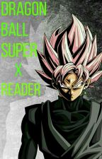 Dragon ball super x reader  by --Nightingale--