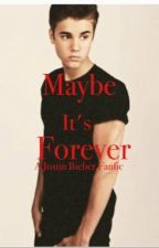 Maybe It's Forever (Justin Bieber) by jocelyncruzz