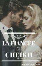 La Fiancée Du Cheikh by Quennie_O