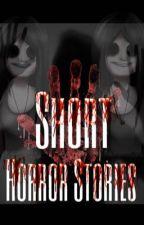 Short Horror Stories by olivia-kapusta