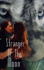 Stranger Of The Moon(Wayhaught/Harry Potter/werewolf AU)  by Sophia9T_T