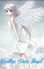 Goodbye Sweet Angel (On-Going) by Weirdobitch