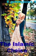 The Islamic Choice by HijabiBanter