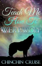 Teach Me How To Werewolf by CCCSummers