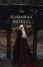 The Runaway Heiress by BleySo
