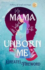 My Mama Walked With The Unborn Me by GreatelEvenBorn