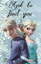 Got to find you ~ Jelsa FF by Dulcedine