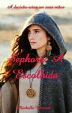 Sephora: A Escolhida by QueenLetter