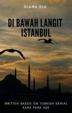 DI BAWAH LANGIT ISTANBUL by dianadia2705