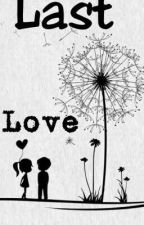 Last Love by Gladys1718joy