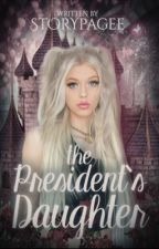 The President's Daughter by storypagee