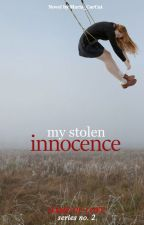 My Stolen Innocence ( Game of Love Series #2) by Maria_CarCat