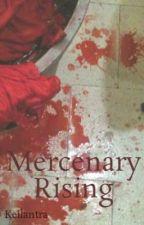 Mercenary Rising by Keilantra