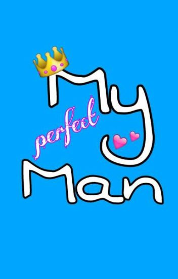 Who is my perfect man