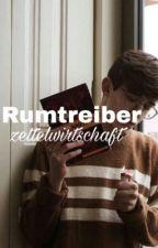☾ Rumtreiber  ☾[ editing ]  by zettelwirtschaft