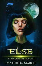 Elsé : Le berceau des mondes by vidaeschula