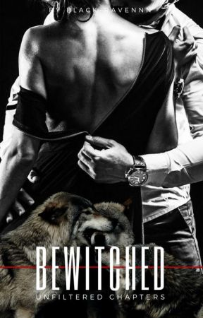 Bewitched - unfiltered chapters by Black-Ravennn