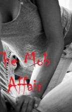 The Mob Affair by XMstyles