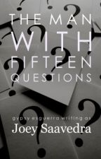 The Man With Fifteen Questions by graygypsy