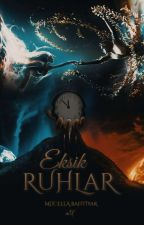 EKSİK RUHLAR by muclla_bh