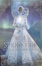 Icesplinter #LightAward18 by dreamworld80
