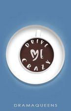 K[1] Drive Me Crazy ✓ by miadimar
