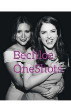 Bechloe OneShots  by Bechloe1Love