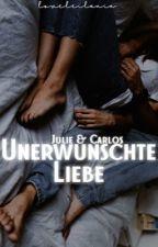 Julie & Carlos - Unerwünschte Liebe by loveleilania