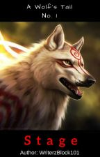 #A Wolf's Tail No. 1 - Stage by Writerzblock101