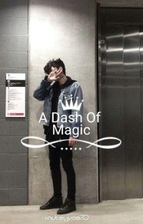A Dash Of Magic: Rewritten by lindseyjune70