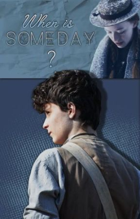 """When is """"Someday""""? by cityofepicness"""