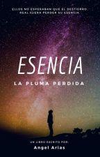 ESENCIA:  LA PLUMA PERDIDA #PremiosGirasolAzul2018 by Ariasah