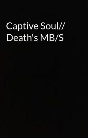 Captive Soul// Death's MB/S by Deaths_Reign