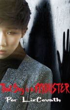 ❥That boy is a Monster (Por: LizCovath) ➳[WooGyu] by Che-Che94