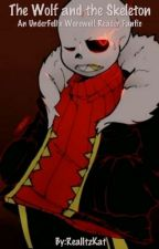 The Wolf and the Skeleton (Underfell Sans X Werewolf Reader) by RealItzKat
