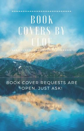 Book Covers By Cloe ||Request's Are Open|| by cloejade_13