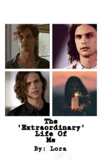 The 'Extraordinary' Life Of Me (A Spencer Reid Fanfiction) by socialvoodoodoll