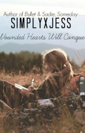 Wounded Hearts Will Conquer by SimplyxJess