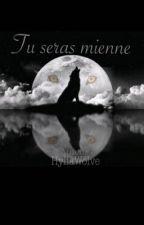 Tu seras mienne by HyliaWolve