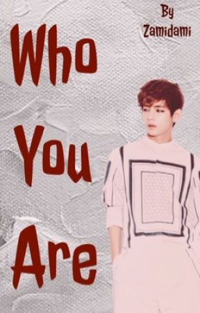 Who You Are || kth (EDITING) by zamidami
