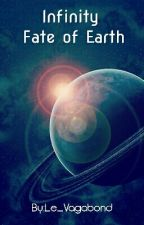 INFINITY Fate Of Earth by Matt-Raven