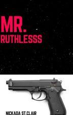 Mr Ruthless  by NickadaStClair