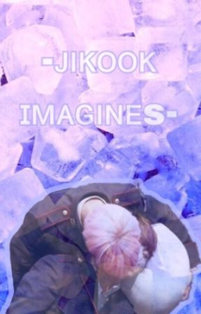 -JiKook Imagines- by bangbangtaen