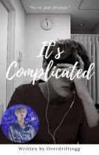 It's Complicated    K.TH by overdriftingg