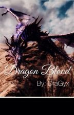 Dragon Blood by Dragyx