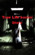 True Life Horror Story (complete) by MyPororoKing